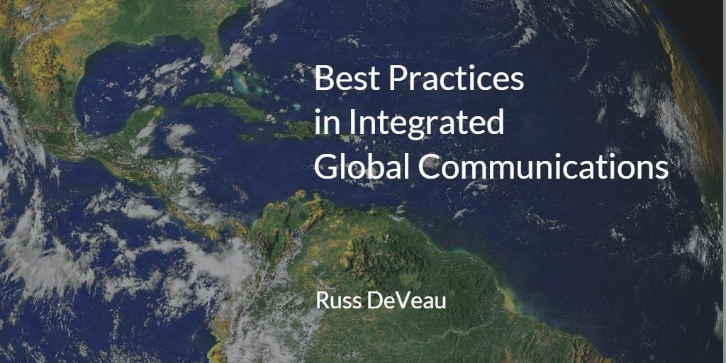 Russ DeVeau Best Practices in Global Communications