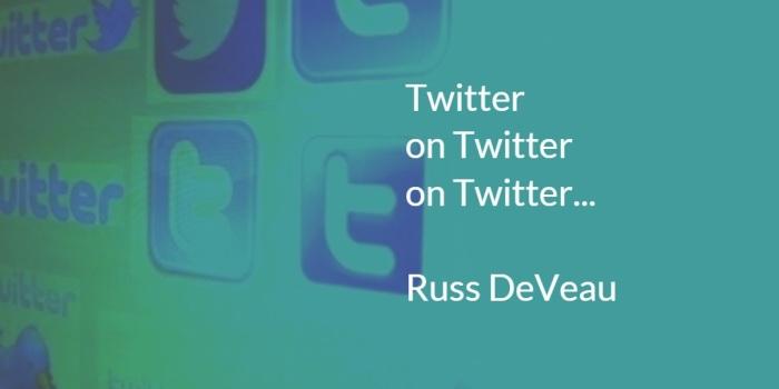 Russ DeVeau Twitter on Twitter on Twitter